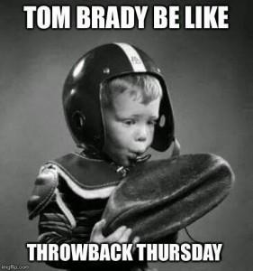 Tom Brady be like throwback thursday