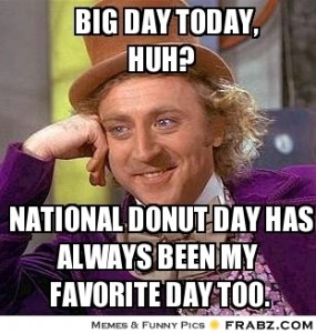 frabz-big-day-today-huh-national-donut-day-has-always-been-my-favorite-7a62b2